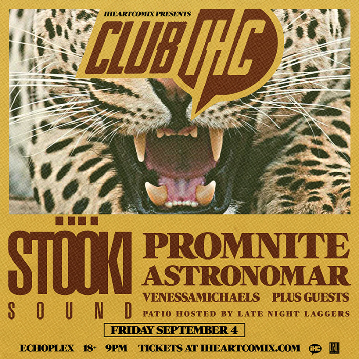 IHEARTCOMIX & Late Night Laggers Present: CLUB IHC STOOKI SOUND