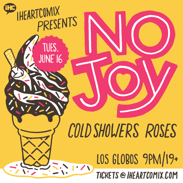 No Joy, Cold Showers, Roses at Los Globos