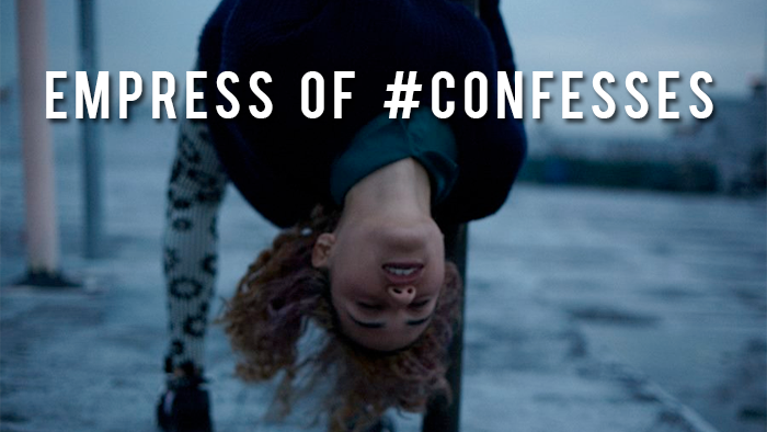 empress-of-#confesses
