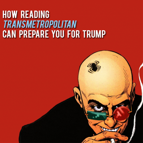 how-reading-transmetropolitan-prepare-you-donald-trump-square