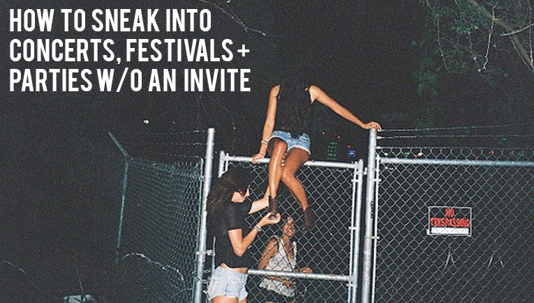 how-to-sneak-into-parties-festivals-concerts-without-an-invite
