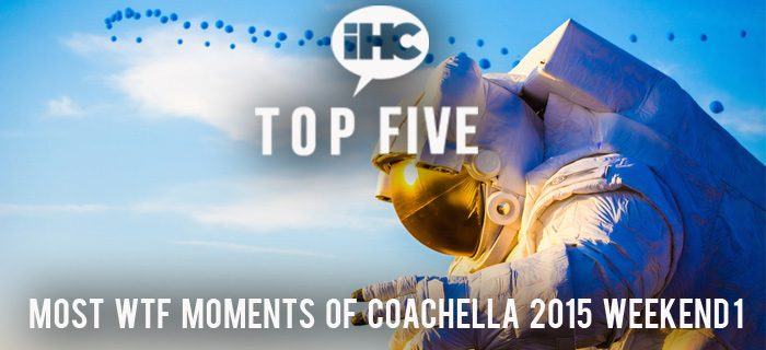 coachella top five wtf feature